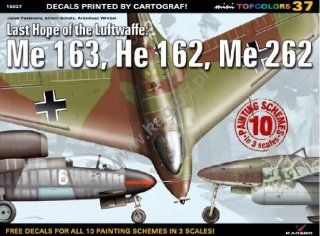 Last Hope of the Luftwaffe: Me 163, He 162, Me 262 (Mini Topcolors): Maciej Goralczyk, Jacek Pasieczny, Simon Pasieczny, Arkadiusz Wrobel: 9788362878710: Books