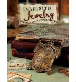 Inspiritu Jewelry: Earrings, Bracelets and Necklaces for the Mind, Body and Spirit: Marie French, Tonia Davenport: 9781440308253: Books