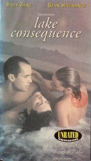 Lake Consequence [VHS]: Billy Zane, Joan Severance, Hollie L. Hummel, Whip Hubley, Courtland Mead, Dan Reed, Christi Allen, Andria Litto, Ron Howard George, Allan Graf, Animal Bag, Harris Savides, Rafael Eisenman, Avram 'Butch' Kaplan, Steven Kamin