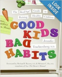 Good Kids, Bad Habits: The RealAge Guide to Raising Healthy Children: Jennifer Trachtenberg: Books