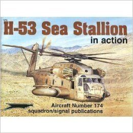 Sikorsky H 53 Sea Stallion in Action   Aircraft No. 174: C. M. Reed, Ernesto Cumpian, Don Greer, Andrew Probert: 9780897474177: Books