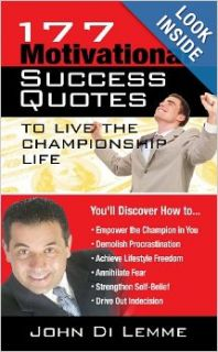 177 Motivational Success Quotes To Live The Championship Life: John Di Lemme: 9780557010202: Books