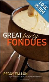 Great Party Fondues: Peggy Fallon: 9780470239797: Books