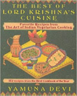 The Best of Lord Krishna's Cuisine: 172 Recipes from the Art of Indian Vegetarian Cooking: Yamuna Devi: 9780896470293: Books
