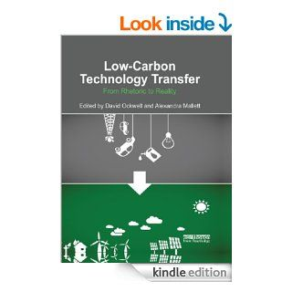 Low carbon Technology Transfer: From Rhetoric to Reality eBook: David G. Ockwell, Alexandra Mallett: Kindle Store
