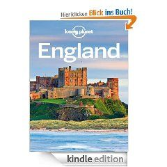 Lonely Planet England (Travel Guide) eBook: Lonely Planet, David Else, Oliver Berry, Fionn Davenport, Marc Di Duca, Belinda Dixon, Damian Harper, Anna Kaminski, Catherine Le Nevez, Neil Wilson: Kindle Shop