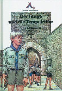 Der Junge und die Tempelritter: Otto Lohm�ller: Bücher