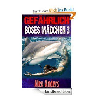 Gef�hrlich B�ses M�dchen 3: Sex mit Haien (M F Abenteuer Suchend XXX Erotik) eBook: Alex Anders: Kindle Shop