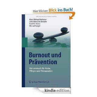 Burnout und Pr�vention: Ein Lesebuch f�r �rzte, Pfleger und Therapeuten eBook: Klaus Michael Ratheiser, Jutta Menschik Bendele, Ewald E. Krainz, Michael Burger: Kindle Shop