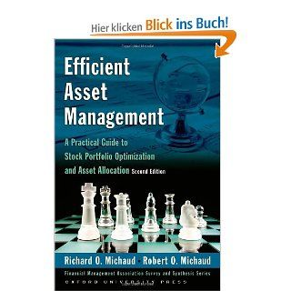 Efficient Asset Management: A Practical Guide to Stock Portfolio Optimization and Asset Allocation With CDROM Financial Management Association Survey and Synthesis Series: Richard O. Michaud: Englische Bücher