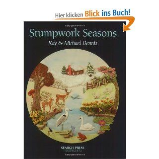 Stumpwork Seasons: Kay Dennis, Michael Dennis: Englische Bücher