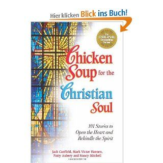 Chicken Soup for the Christian Soul: 101 Stories to Open the Heart and Rekindle the Spirit Chicken Soup for the Soul Paperback Health Communications: Jack Canfield, Nancy Mitchell, Mark Victor Hansen: Englische Bücher