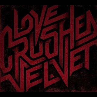 Love Crushed Velvet: Music