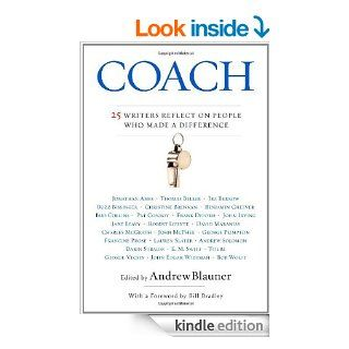 Coach: 25 Writers Reflect on People Who Made a Difference eBook: Andrew Blauner, Bill Bradley: Kindle Store