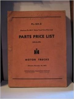 international harvester motor trucks parts price list (dealer)PL  189  Z by international harvester: international harvester: Books