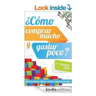 �C�mo comprar mucho y gastar poco? (Spanish Edition) eBook: Jennifer Col�n: Kindle Store