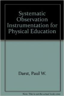 Systematic Observation Instrumentation for Physical Education: Paul W. Darst, Dorothy Zakrajsek, Victor H. Mancini: 9780880110945: Books