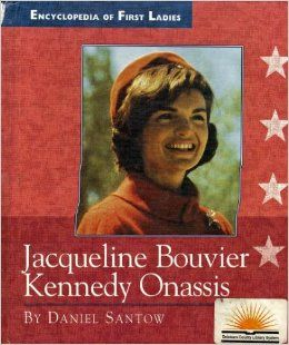 Jacqueline Kennedy Onassis (Encyclopedia of First Ladies): Dan Santow: 9780516204772: Books