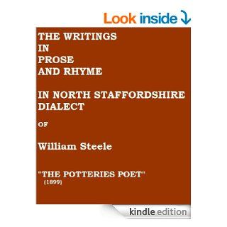 The Writings In Prose and Rhyme In North Staffordshire Dialect by the Potteries Poet eBook: William Steele, Fred Leigh Leigh: Kindle Store