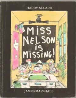 Miss Nelson Is Missing!   The Kids in Room 207 Take Advantage of Their Teacher's Good Nature Until She Disappears and They Are Faced with a Vile Substitute   Paperback   First Edition, 47th Printing 1977: Books