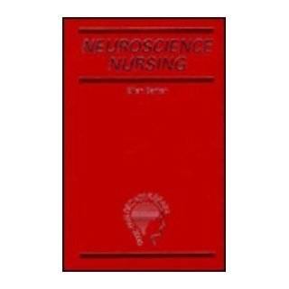 Neuroscience Nursing: A Spectrum of Care (9780801664700): Ellen Barker MSN  APN  CRNR  CLCP  ABDA: Books