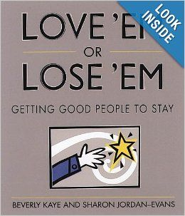 Love 'em or Lose 'em: Getting Good People to Stay: Beverly Kaye, Sharon Jordan Evans: 9781576750735: Books