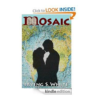 Mosaic eBook: Irving S. White: Kindle Store