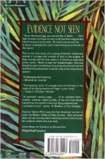 Evidence Not Seen: A Woman's Miraculous Faith in the Jungles of World War II: Darlene Deibler Rose: 9780060670207: Books