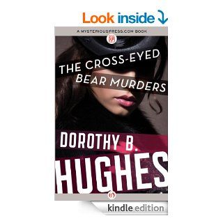 The Cross Eyed Bear Murders eBook: Dorothy B. Hughes: Kindle Store