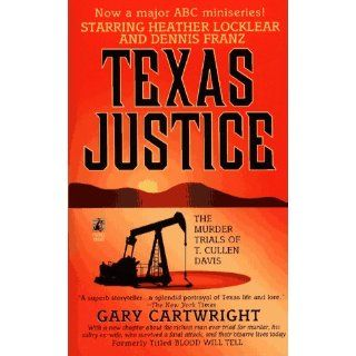 Texas Justice: The Murder Trials of T. Cullen Davis: Cartwright: 9780671883300: Books