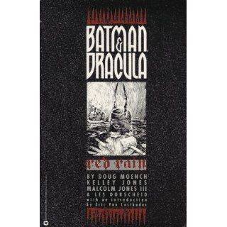 Batman & Dracula: Red Rain (9780446394659): Doug Moench, Kelly Jones, Malcolm Jones, Eric Van Lustbader: Books