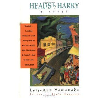 Heads By Harry: Lois Ann Yamanaka: 9780380733163: Books