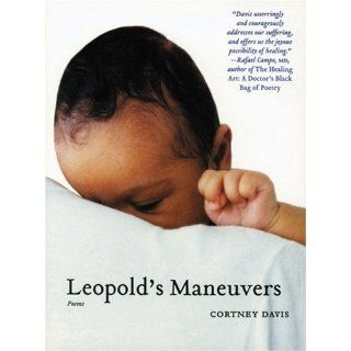 Leopold's Maneuvers (Prairie Schooner Book Prize in Poetry) (9780803266438): Cortney Davis: Books