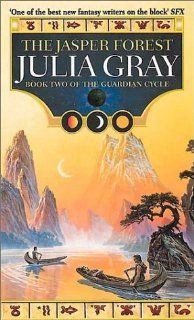 The Jasper Forest (Guardian Cycle): Julia Gray: 9781841490571: Books