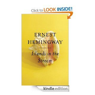 Islands in the Stream: A Novel eBook: Ernest Hemingway: Kindle Store