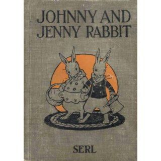 Johnny and Jenny Rabbit: Emma Serl, William H. Hendelson: Books