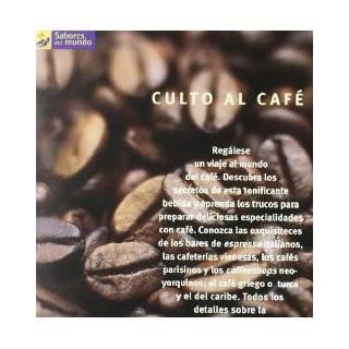 Culto Al Cafe / The Coffee Cult (Sabores del Mundo) (Spanish Edition) Yasar Karaoglu, Stefan Braun, Katinka Roses, Reinhardt Hess 9788475563053 Books