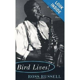 Bird Lives The High Life And Hard Times Of Charlie (yardbird) Parker Ross Russell 9780306806797 Books