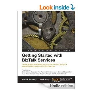 Getting Started with BizTalk Services eBook: Karthik Bharathy, Jon Fancey: Kindle Store