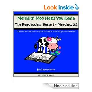 "Meredith Moo Helps You Learn the Beatitudes Verse 1   Matthew 53 ""Blessed are the poor in spirit, for theirs is the kingdom of heaven."" (Learn a Bible Verse Books) eBook Susan Minton Kindle Store"