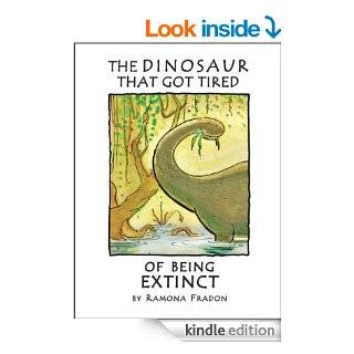 The Dinosaur That Got Tired Of Being Extinct eBook: Ramona Fradon: Kindle Store