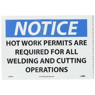 "NMC N288PB OSHA Sign, Legend ""NOTICE   HOT WORK PERMITS AREA REQUIRED FOR ALL WELDING AND CUTTING OPERATIONS"", 14"" Length x 10"" Height, Pressure Sensitive Vinyl, Black/Blue on White: Industrial Warning Signs: Industrial & Scientific"