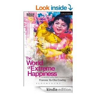 The World of Extreme Happiness (Modern Plays) eBook: Frances Ya Chu Cowhig: Kindle Store