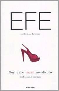 Quello che i mariti non dicono. Confessioni di una trans Stefania Berbenni Efe Bal 9788804600732 Books