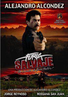 Furia Salvaje (El Corrido de Juan Pastor) Alejandro Alcondez Movies & TV