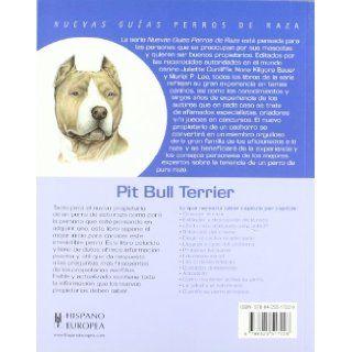 Pit bull terrier. Nuevas guias perros de raza (Nuevas Guias: Perros De Raza / New Guides: Dog Breeds) (Spanish Edition): Steve Visuddhidham: 9788425517228: Books