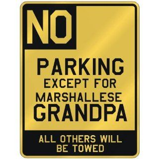 """NO """" PARKING EXCEPT FOR MARSHALLESE GRANDPA """" PARKING SIGN COUNTRY MARSHALL ISLANDS"""