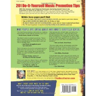 Guerrilla Music Marketing Handbook: 201 Self Promotion Ideas for Songwriters, Musicians & Bands on a Budget (Revised & Updated): Bob Baker: 9780971483897: Books