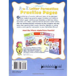 AlphaTales A to Z Letter Formation Practice Pages Fun filled Reproducible Practice Pages That Help Young Learners Recognize and Print Every Letter of the Alphabet Scholastic Teaching Resources, Terry Cooper 0078073331512 Books