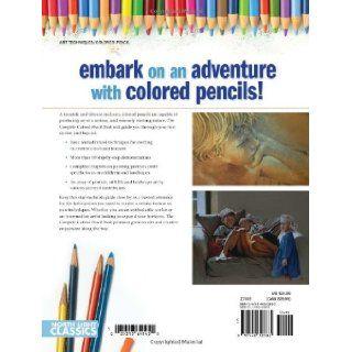 The Complete Colored Pencil Book Bernard Poulin 9781440303883 Books